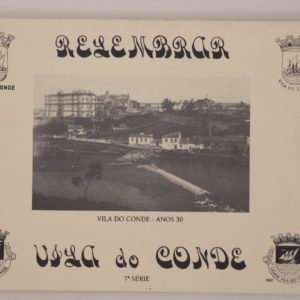 Relembrar Vila do Conde - 7ª série - postais