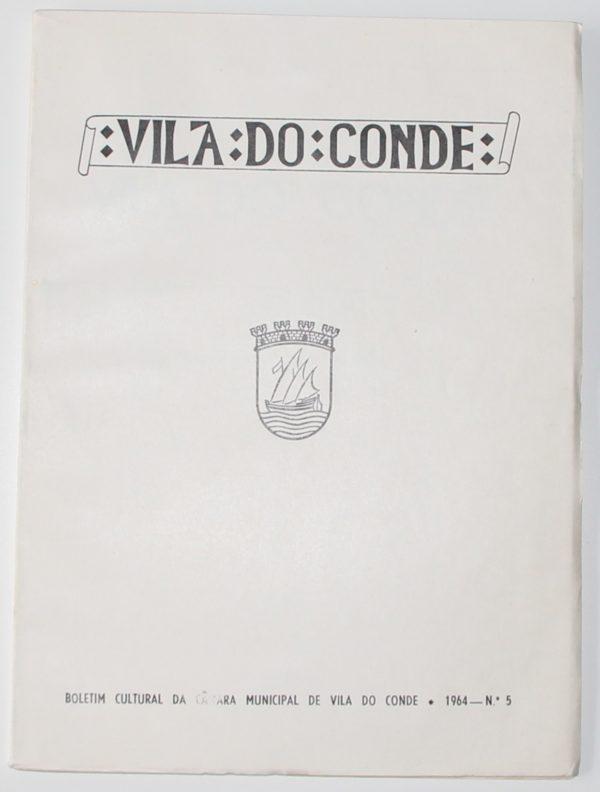 Boletim Cultural da Câmara Municipal de VIla do Conde - 1ª série - nº 5 - periódico