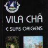 Vila Chã e suas Origens - livro