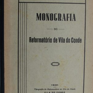 Monografia do Reformatório de Vila do Conde